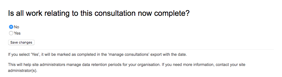 The radio button options to indicate that all work relating to this consultation is now complete. There are yes and no options with supporting text