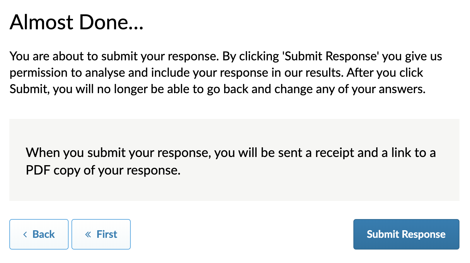 Almost Done screen when email question is used states: When you submit your response, you will be sent a receipt and a link to a PDF copy of your response. Screenshot.