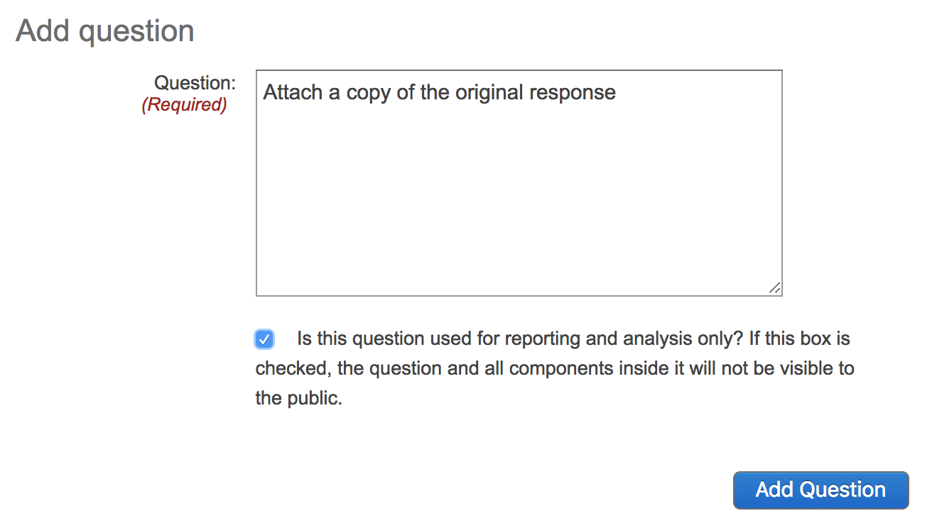 Screenshot showing a question being added with the text Attach a copy of the original response