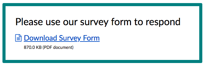 Screenshot showing call-to-action box with heading that says Please use our survey form to respond, and a link below that to download the document