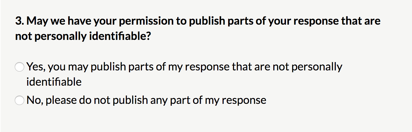 An example consent question asks respondents for their permission to publish answers which are not personally identifying. Options include yes, but not publishing name, email adress and organisation and no