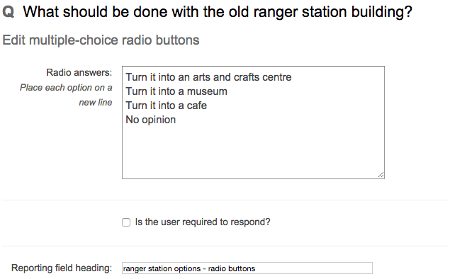 the multiple choice radio buttons box for entering the options to be provided, this give the options Turn it into an arts and crafts centre, Turn it into a museum, Turn it into a cafe, No opinion